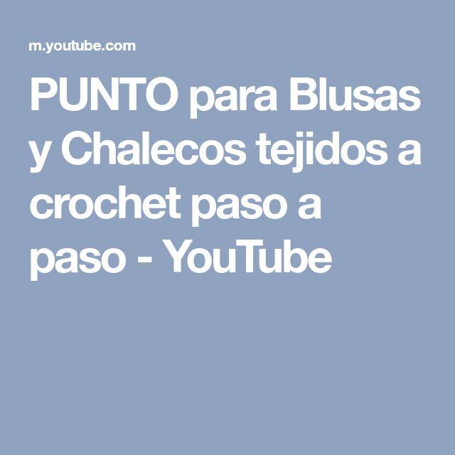 PUNTO para Blusas y Chalecos tejidos a crochet paso a paso - YouTube