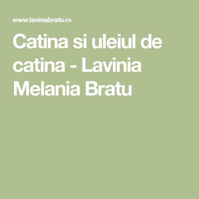 Catina si uleiul de catina - Lavinia Melania Bratu