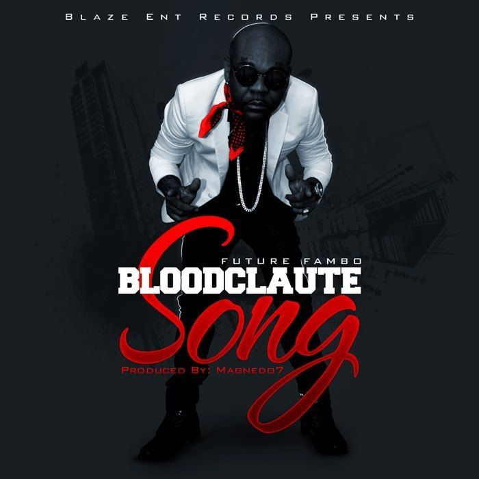 Future Fambo - Bloodclaute Song / One More Time (Blaze Ent. Records)