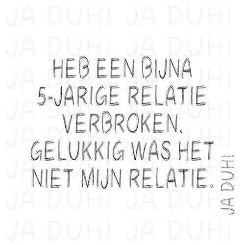 Relatie verbroken. Ja Duh! #humor #man #vrouw #sarcastisch #grappig #tekst #quote