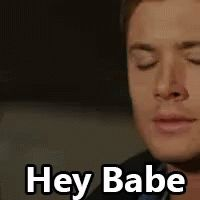 Hey Babe GIF - HeyBabe Babe Supernatural - Discover & Share GIFs