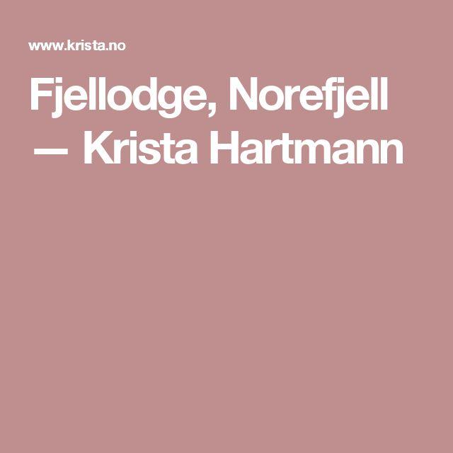 Fjellodge, Norefjell — Krista Hartmann