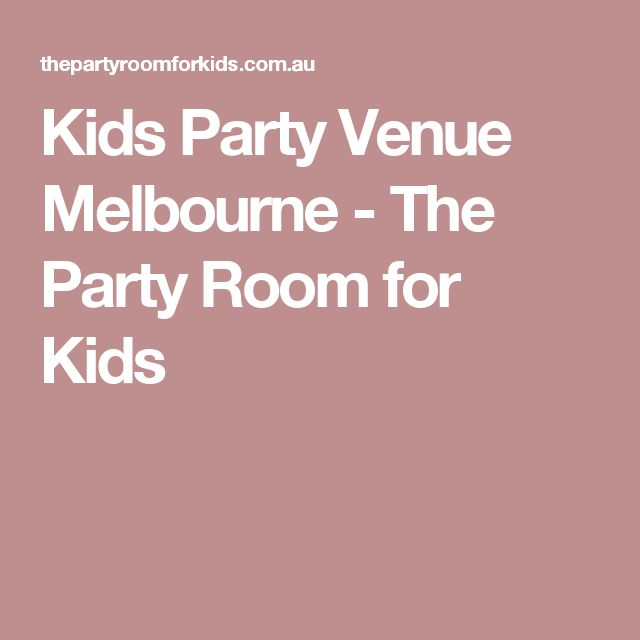 Kids Party Venue Melbourne - The Party Room for Kids