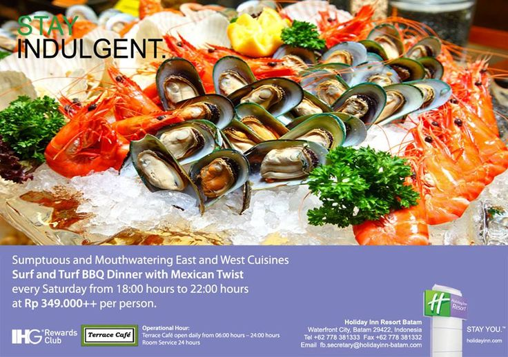 Surf & Turf BBQ Dinner with Mexican Twist - at Terrace Cafe, Every Saturday Night start from 18:00 hours - 22:00 hours. Email reservation: fb.secretary@holidayinn-batam.com