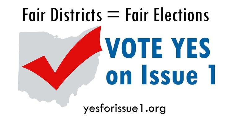 Fair Districts = Fair Elections #YesIssue1 www.yesforissue1.org