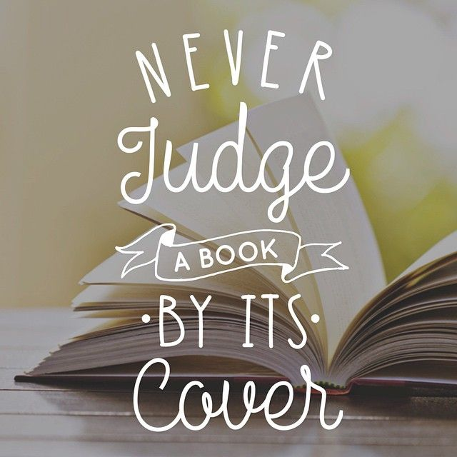 Never judge a book by its cover #quotes #wisdom #judge #book #cover #quote quotesalarm.com