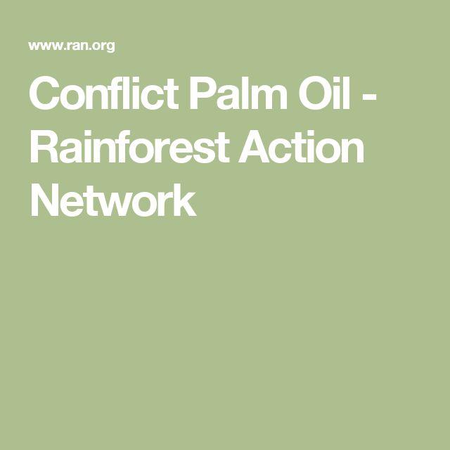 Conflict Palm Oil - Rainforest Action Network