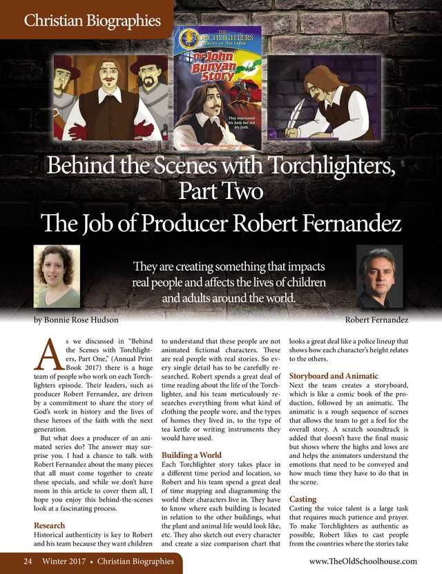 Behind the Scenes with Torchlighters, Part Two: The Job of Producer Robert Fernandez By: Bonnie Rose Hudson--The Old Schoolhouse Magazine - Winter 2017 - Page 24-25