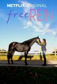Free Rein (A Netflix Original-June 22, 2017) a drama web-series created by Vicki Lutas, Anna McCleery. After befriending a mysterious horse during a summer in the English countryside, Zoe, a 15-year old finds the strength to deal with issues she faces. Stars: Caroline Ford, Manpreet Bambra, Jaylen Barron Caroline Ford, Manpreet Bambra, Jaylen Barron.