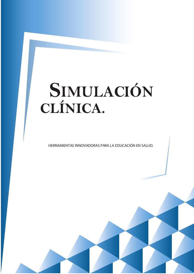 SIMULACION CLINICA: HERRAMIENTAS INNOVADORAS PARA SIMULACIÓN EN SALUD  Esta obra contiene herramientas innovadoras en simulacion clínica para centro de educación en simulación.ISBN  978-958-57046-9-5.