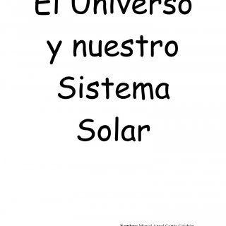 El Universo y nuestro Sistema Solar Nombre: Miguel Angel Cortés Colchón Curso: 1º BHS B Número: 4   ÍNDICE  Universo.  Origen del Universo.  Fin. http://slidehot.com/resources/el-universo-y-nuestro-sistema-solar.39992/