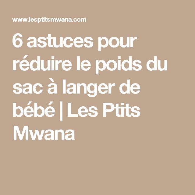 6 astuces pour réduire le poids du sac à langer de bébé   Les Ptits Mwana
