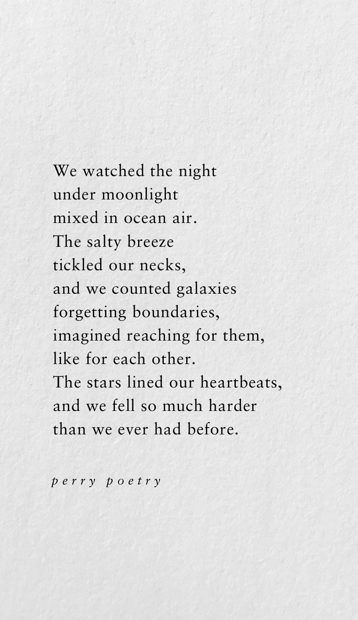 We Watched The Night Under The Moonlight Mixed In Ocean Air The Salty Breeze Tickled Our Necks And We Counted Galaxies F Inspirerende Citaten Woorden Teksten