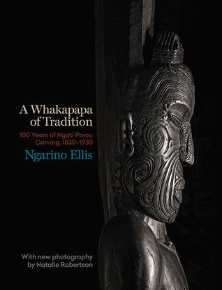 """A whakapapa of tradition : 100 years of Ngāti Porou carving, 1830-1930 / Ngarino Ellis with new photography by Natalie Robertson - 2017 Winner - Judith Binney First Book, Illustrated Non Fiction. The story of Ngāti Porou carving and a profound transformation in Māori art."