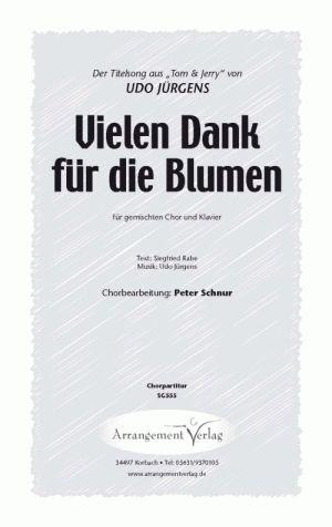 Gemischter Chor: Vielen Dank für die Blumen (Udo Jürgens) Der Titelsong aus Tom und Jerry, a cappella oder mit Klavier