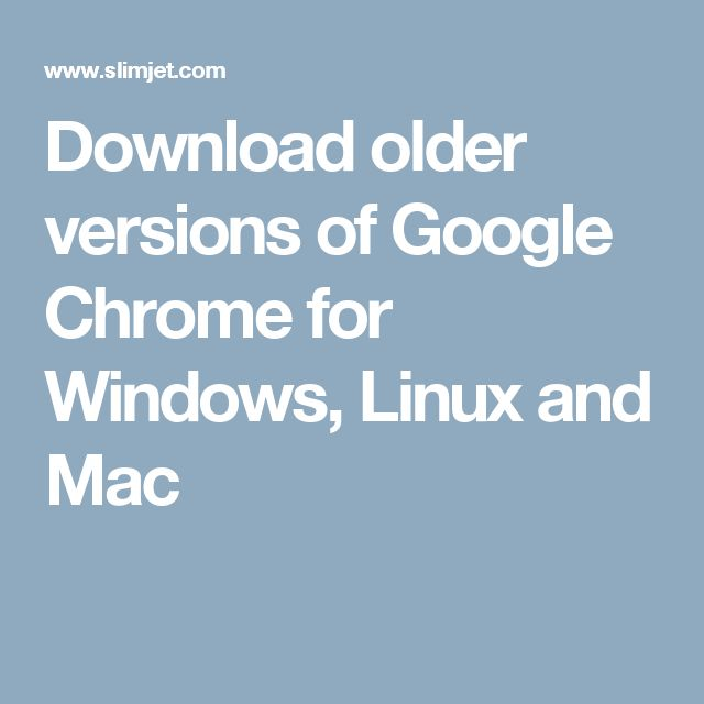 Download old versions of google chrome for mac | Peatix