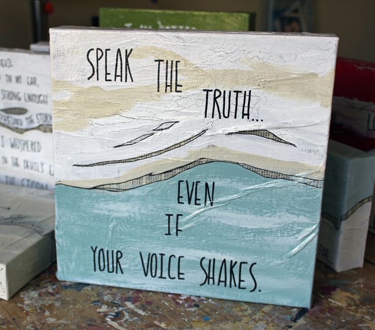 ....speak the truth, even if your voice shakes.. ...the chunky feel of the mixed media materials, and the warm, neutral paint colors of this canvas make the words pop. ..and words matter. at Pretty Cl
