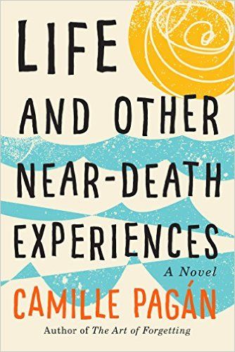 Life+and+Other+Near-Death+Experiences+by+Camille+Pagan+