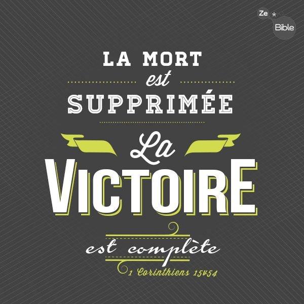 La Bible - Versets illustrés - 1 Corinthiens 15:54 - La mort est supprimée, la victoire est complète.
