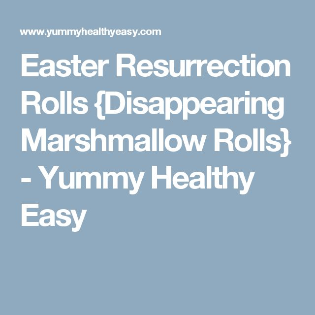 Easter Resurrection Rolls {Disappearing Marshmallow Rolls} - Yummy Healthy Easy