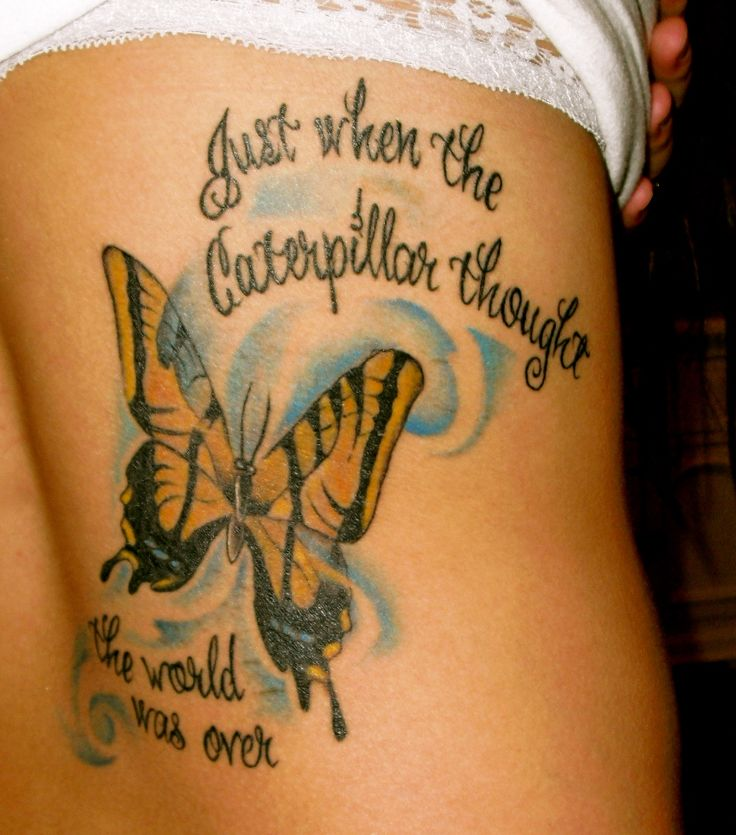 Tattoo Quotes Butterfly: Just When The Caterpillar Thought The World Was Over It