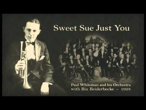 ▶ Paul Whiteman's Orchestra with Bix Beiderbecke - Sweet Sue Just You (1928) - YouTube