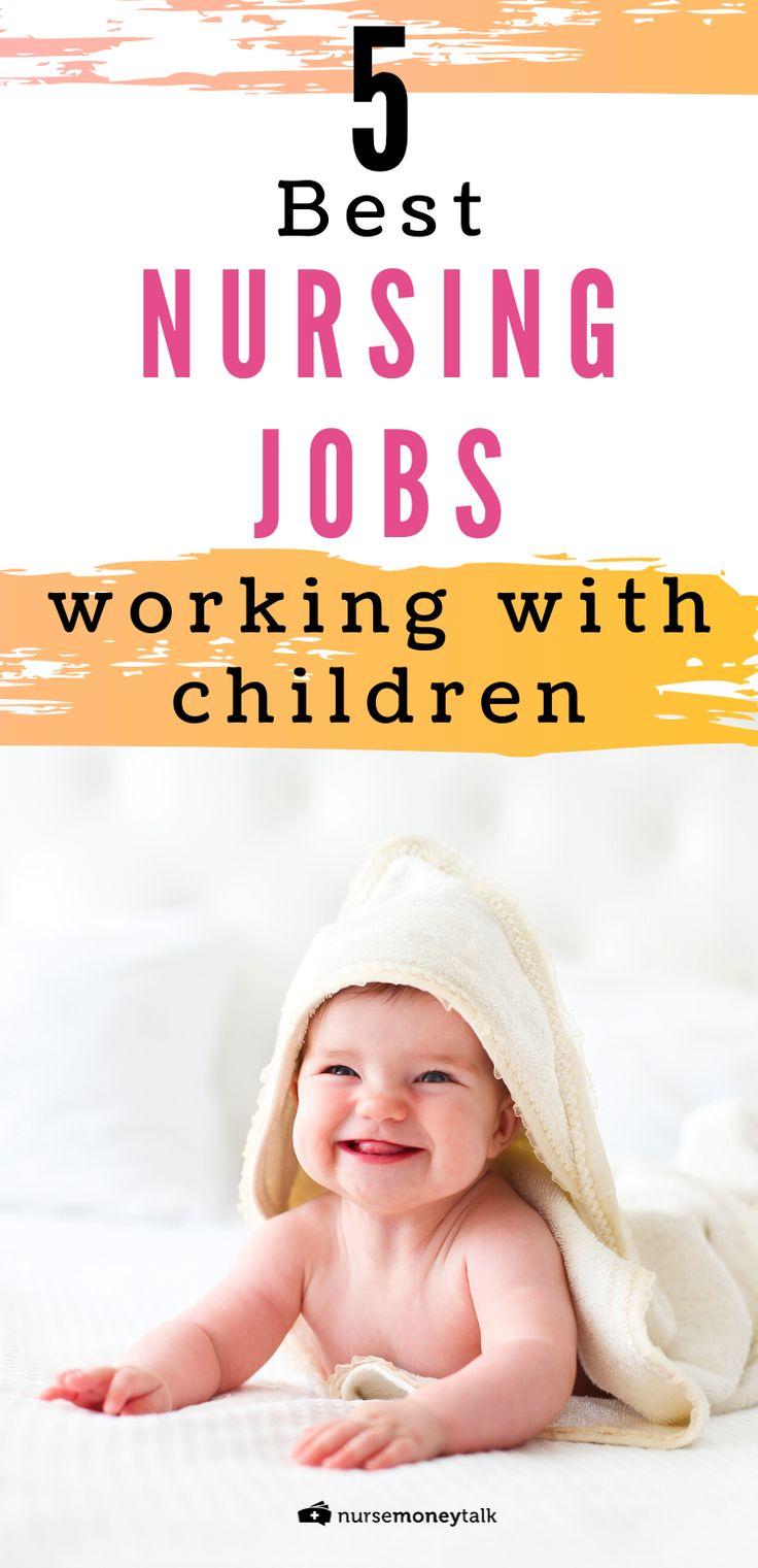 10 Top Nursing Jobs Working with Children in 2020