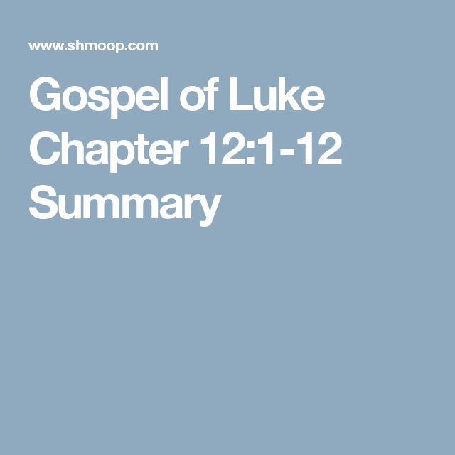 an analysis of the gospel in relation to lukes chapter in the bible Bible commentary on the gospel of luke, chapter 16  a luke 16 is related contextually to luke 15: 1 this is a summary of what the unjust steward did.