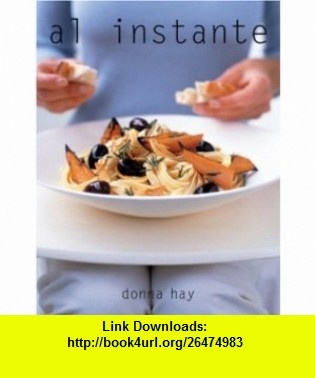 AL Instante (Spanish Edition) (9781400094479) Donna Hay , ISBN-10: 140009447X  , ISBN-13: 978-1400094479 ,  , tutorials , pdf , ebook , torrent , downloads , rapidshare , filesonic , hotfile , megaupload , fileserve
