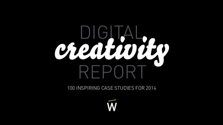 Digital Creativity Report: 100 inspiring case studies for 2014\ TRENDS