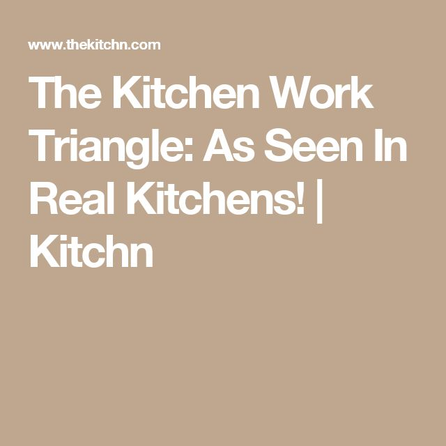 The Kitchen Work Triangle: As Seen In Real Kitchens! | Kitchn