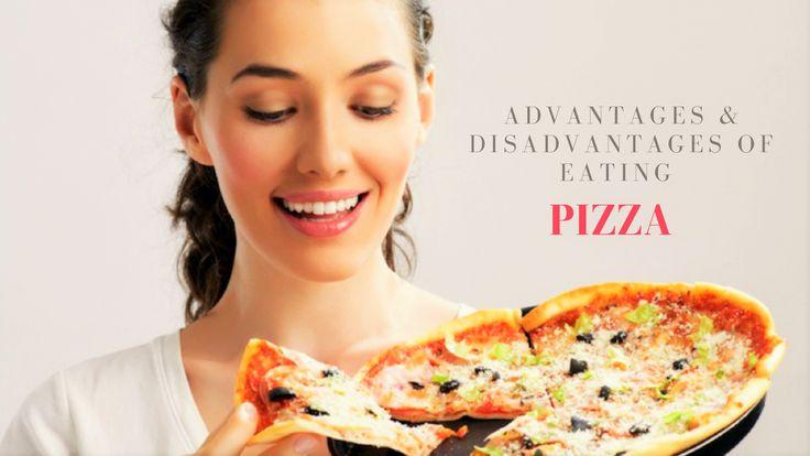 #Advantages & #Disadvantages Of Eating #Pizza