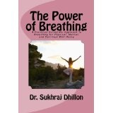 The Power of Breathing (Self-help and Spiritual series.) (Kindle Edition)By Dr. Sukhraj S. Dhillon