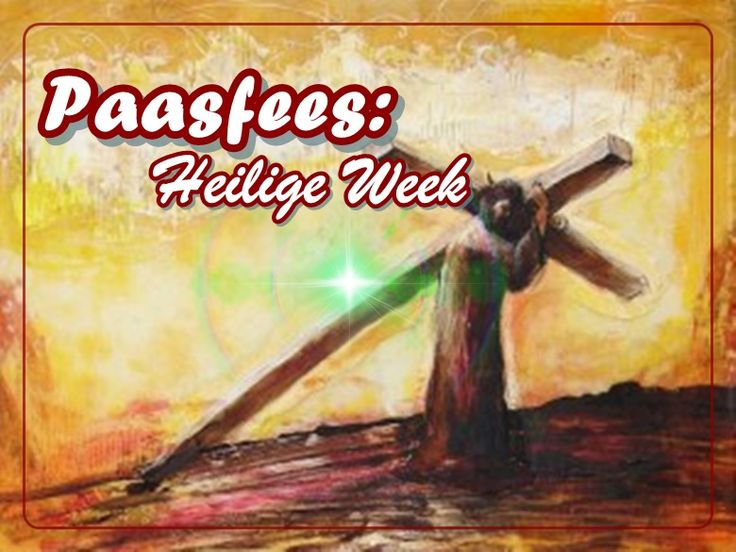 Paasfees Heilige Week