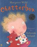 (Own) Chatterbox by Margaret Wild and Devorah Niland - no one can get Daisy to speaks. When she finally starts they can't stop her (she has lots of questions).