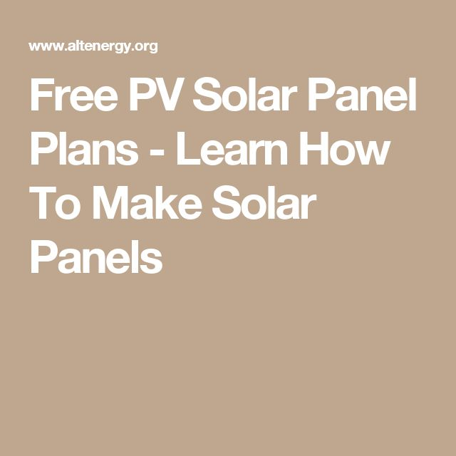 Free PV Solar Panel Plans - Learn How To Make Solar Panels