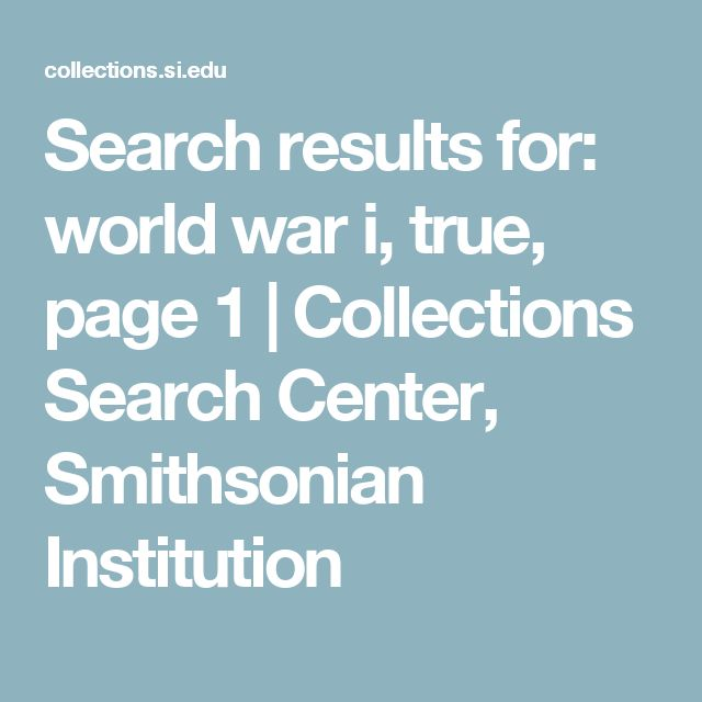 Search results for: world war i, true, page 1 | Collections Search Center, Smithsonian Institution