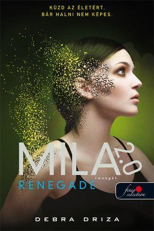 Debra Driza: Renegade – Renegát (Mila 2.0)