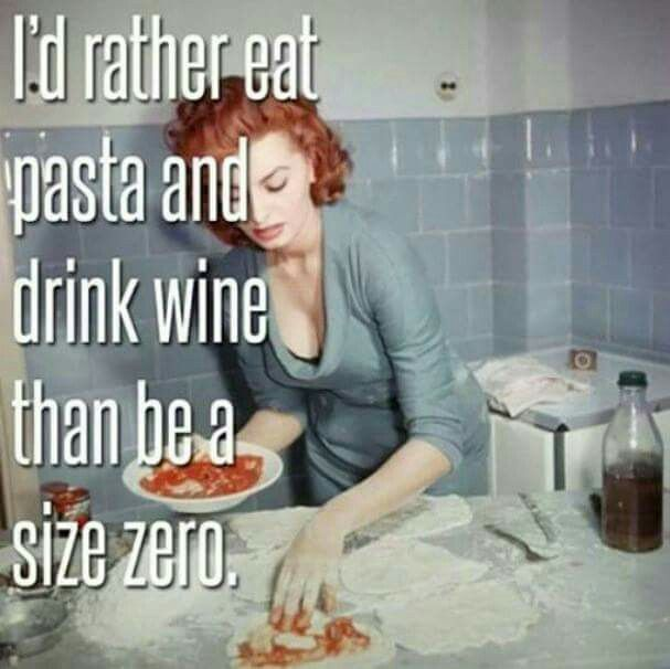 "Sophia Loren:  ""I'd rather eat pasta and drink wine than be a size zero."""
