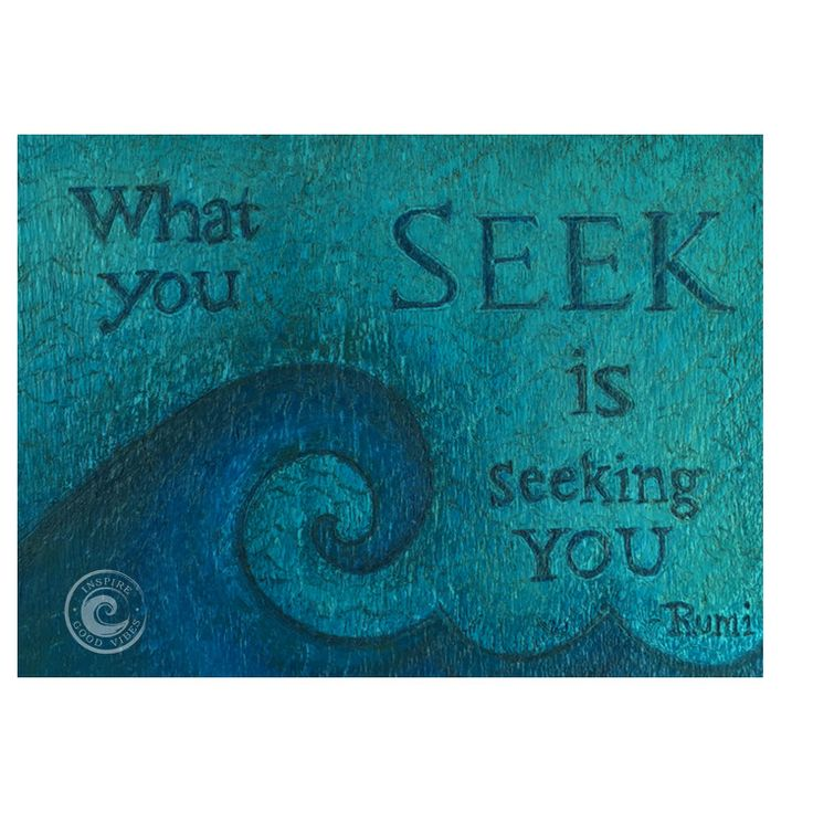 "Rumi quote ""What you seek is seeking you"" on wood from Inspire Good Vibes http://www.lawofatractions.com/a-workshop-of-new-experience-and-knowledge/"