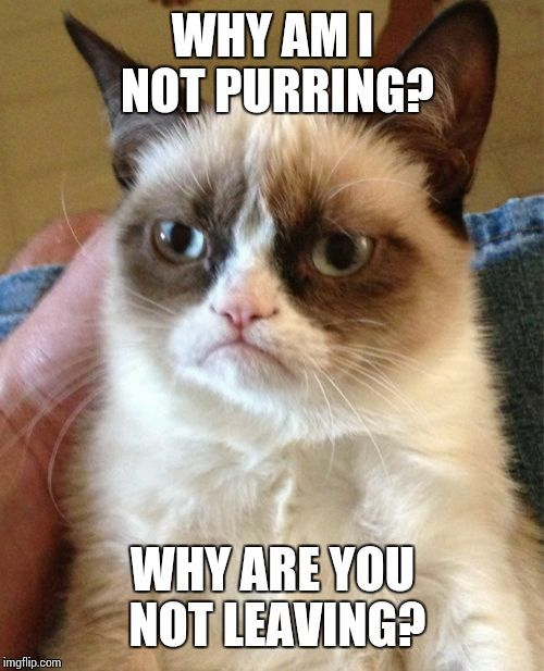 the same reason you`re not purring