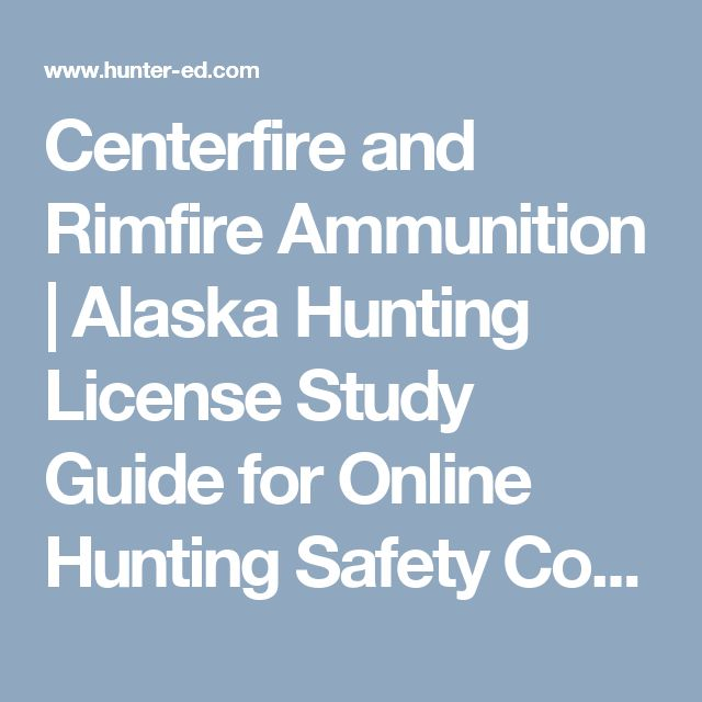 Centerfire and Rimfire Ammunition | Alaska Hunting License Study Guide for Online Hunting Safety Course