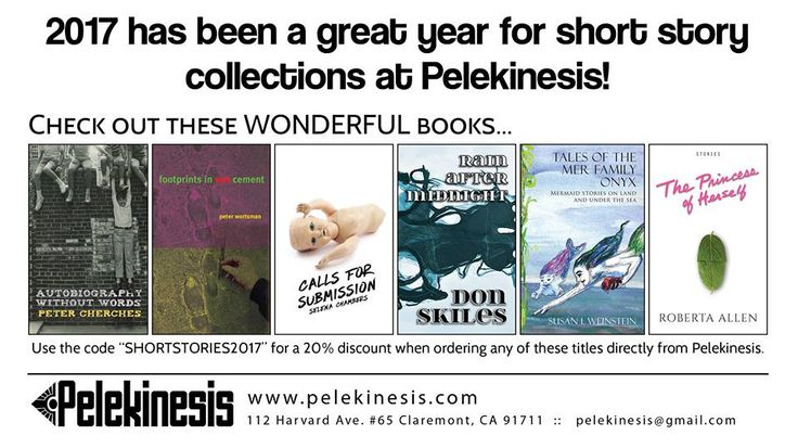 """A great year for short story collections at Pelekinesis! Check out titles from Peter Cherches, Peter Wortsman, Don Skiles, Selena Chambers, Susan Weinstein, and Roberta Allen. 20% discount with code """"shortstories2017"""" at http://pelekinesis.com/"""
