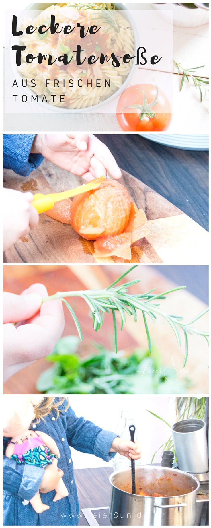 Schnelles Mittagessen: Die leckerste Tomatensauce der Welt selber und sogar haltbar machen? Ich zeige Dir wie das geht. Tomatensoße auf frischen Tomaten. Denn schnell muss nicht immer ungesund sein. // (M)ein super einfaches #Rezept auf #feierSun denn Kochen mit Kindern kann genau so viel Freude machen wie Kochen für Kinder