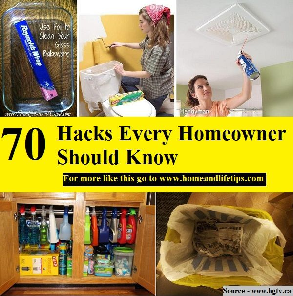 70 HACKS EVERY HOMEOWNER SHOULD KNOW