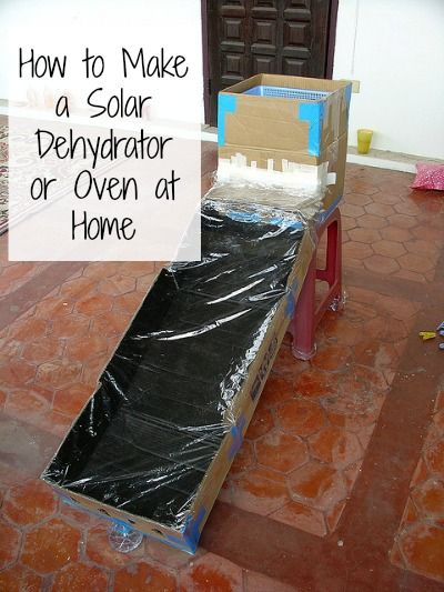 How To Make A Solar Dehydrator Or Oven At Home Homemade