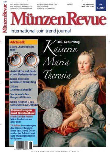 300 Geburtstag - Kaiserin Maria Theresia  Jetzt in Münzen Revue, der Visitenkarte für den anspruchsvollen Münzsammler: