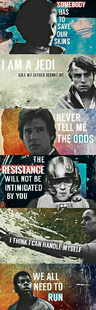 Star Wars Characters + Their Quotes. Star Wars Fan Edit by Pretentious Shirley. princess general leia organa carrie fisher luke skywalker mark hamill han solo harrison ford poe dameron oscar isaac rey daisy ridley finn john boyega a new hope empire strikes back return of the jedi the force awakens movies art artsy colorful lucasfilm george lucas jj abrams