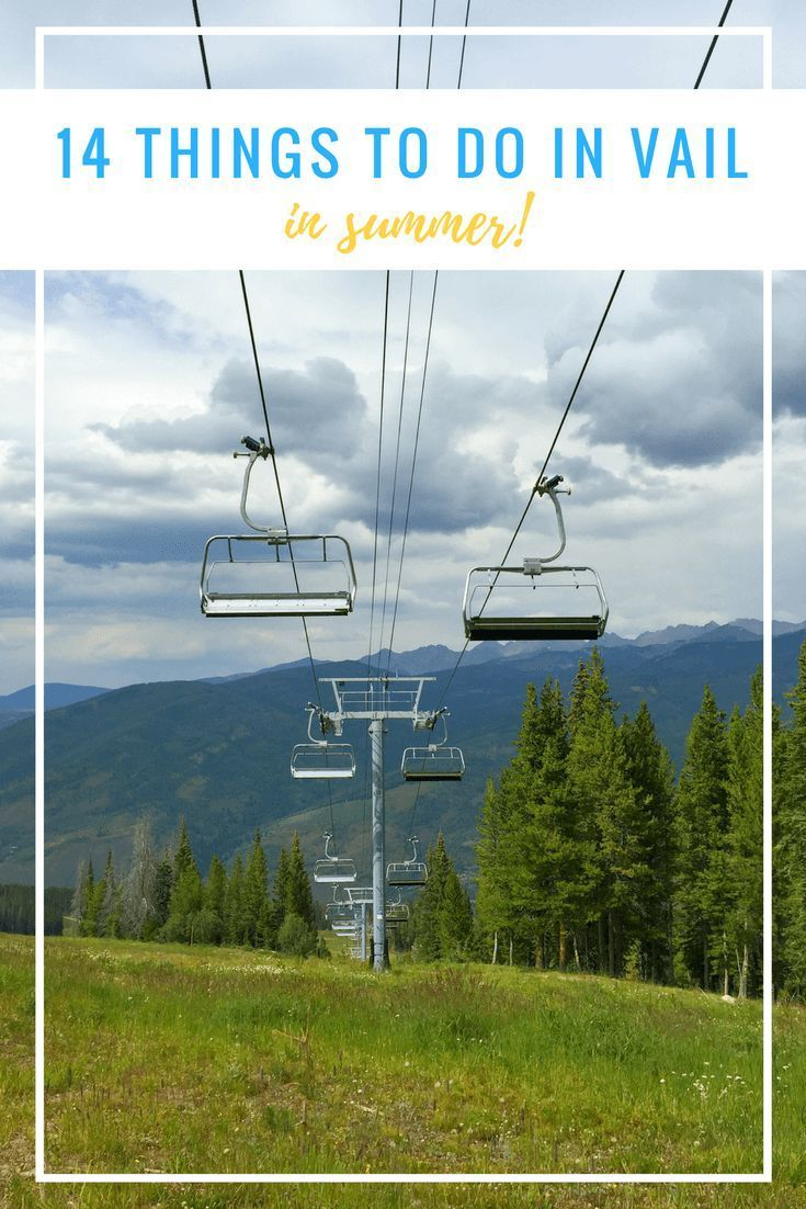 14 Fantastic Things to Do in Vail, Colorado in Summer