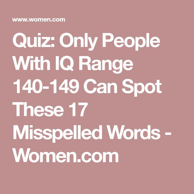 Quiz: Only People With IQ Range 140-149 Can Spot These 17 Misspelled Words - Women.com